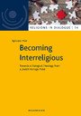 Becoming Interreligious - Towards a Dialogical Theology from a Jewish Vantage Point