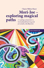 Mori-Joe - exploring magical paths - A reading companion to intercultural learning and personality development