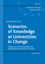 Scenarios of Knowledge at Universities in Change - Perspectives of the Humanities, the Educational and the Cultural Sciences