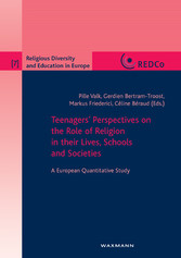 Teenagers' Perspectives on the Role of Religion in their Lives, Schools and Societies. A European Quantitative Study