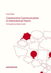 Constructive Communication in International Teams - An Experience-Based Guide