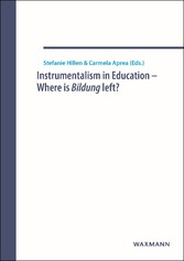 Instrumentalism in Education - Where is Bildung left?