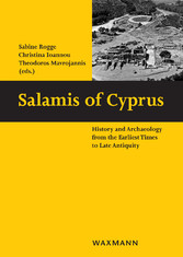 Salamis of Cyprus - History and Archaeology from the Earliest Times to Late Antiquity. Conference in Nicosia, 21-23 May 2015