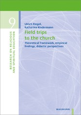 Field Trips to the Church - Theoretical Framework, Empirical Findings, Didactic Perspectives