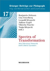 Spectra of Transformation - Arts Education Research and Cultural Dynamics