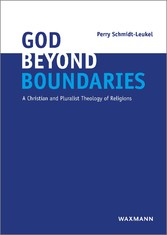 God Beyond Boundaries - A Christian and Pluralist Theology of Religions