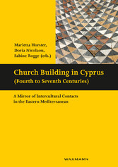 Church Building in Cyprus (Fourth to Seventh Centuries) - A Mirror of Intercultural Contacts in the Eastern Mediterranean