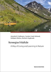 Norwegian Friluftsliv - A Way of Living and Learning in Nature