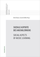 Soziale Aspekte des Musiklernens Social Aspects of Music Learning