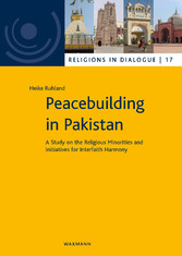 Peacebuilding in Pakistan - A Study on the Religious Minorities and Initiatives for Interfaith Harmony