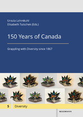 150 Years of Canada - Grappling with Diversity since 1867