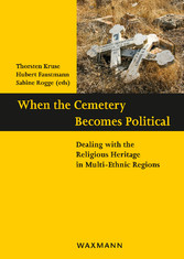When the Cemetery Becomes Political - Dealing with the Religious Heritage in Multi-Ethnic Regions